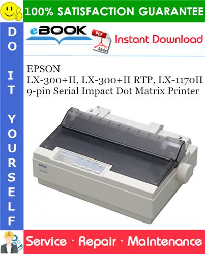 Thumbnail ☆☆ Best ☆☆ EPSON LX-300+II, LX-300+II RTP, LX-1170II 9-pin Serial Impact Dot Matrix Printer Service Repair Manual