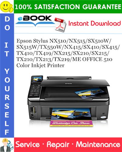 Thumbnail ☆☆ Best ☆☆ Epson Stylus NX510/NX515/SX510W/SX515W/TX550W/NX415/SX410/SX415/TX410/TX419/NX215/SX210/SX215/TX210/TX213/TX219/ME OFFICE 510 Color Inkjet Printer Service Repair