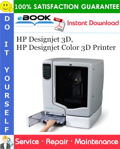 Thumbnail ☆☆ Best ☆☆ HP Designjet 3D, HP Designjet Color 3D Printer Service Repair Manual