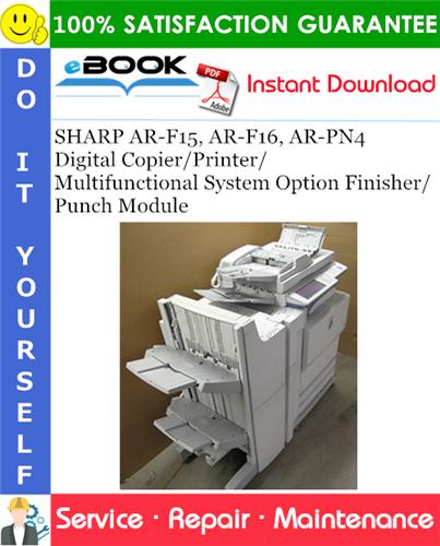 Thumbnail ☆☆ Best ☆☆ SHARP AR-F15, AR-F16, AR-PN4 Digital Copier/Printer/Multifunctional System Option Finisher/Punch Module Service Repair Manual