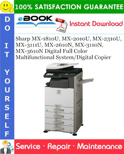Thumbnail ☆☆ Best ☆☆ Sharp MX-1810U, MX-2010U, MX-2310U, MX-3111U, MX-2610N, MX-3110N, MX-3610N Digital Full Color Multifunctional System/Digital Copier Service Repair Manual
