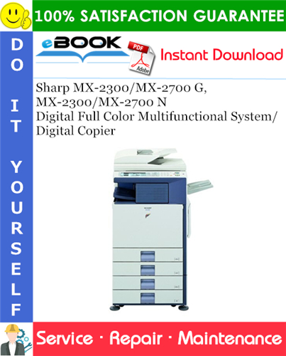 Thumbnail ☆☆ Best ☆☆ Sharp MX-2300/MX-2700 G, MX-2300/MX-2700 N Digital Full Color Multifunctional System/Digital Copier Service Repair Manual