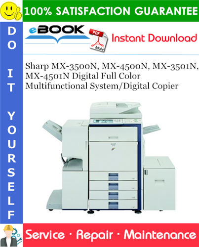 Thumbnail ☆☆ Best ☆☆ Sharp MX-3500N, MX-4500N, MX-3501N, MX-4501N Digital Full Color Multifunctional System/Digital Copier Service Repair Manual