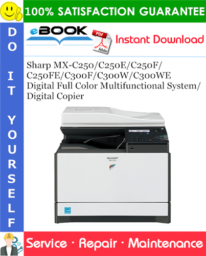 Thumbnail ☆☆ Best ☆☆ Sharp MX-C250/C250E/C250F/C250FE/C300F/C300W/C300WE Digital Full Color Multifunctional System/Digital Copier Service Repair Manual