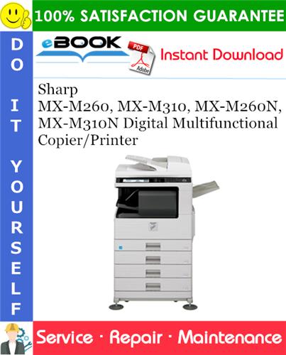Thumbnail ☆☆ Best ☆☆ Sharp MX-M260, MX-M310, MX-M260N, MX-M310N Digital Multifunctional Copier/Printer Service Repair Manual