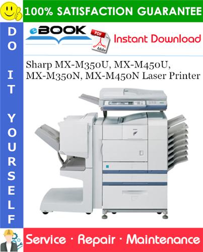 Thumbnail ☆☆ Best ☆☆ Sharp MX-M350U, MX-M450U, MX-M350N, MX-M450N Laser Printer Service Repair Manual