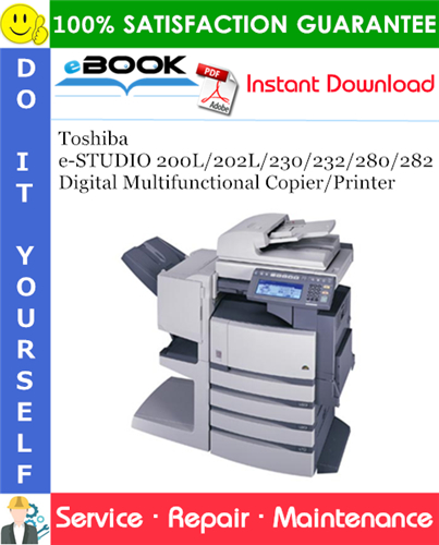 Thumbnail ☆☆ Best ☆☆ Toshiba e-STUDIO 200L/202L/230/232/280/282 Digital Multifunctional Copier/Printer Service Repair Manual