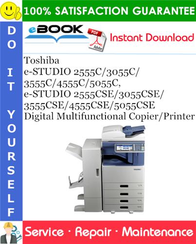 Thumbnail ☆☆ Best ☆☆ Toshiba e-STUDIO 2555C/3055C/3555C/4555C/5055C, e-STUDIO 2555CSE/3055CSE/3555CSE/4555CSE/5055CSE Digital Multifunctional Copier/Printer Service Repair Manual