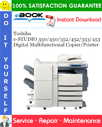 Thumbnail ☆☆ Best ☆☆ Toshiba e-STUDIO 350/450/352/452/353/453 Digital Multifunctional Copier/Printer Service Repair Manual