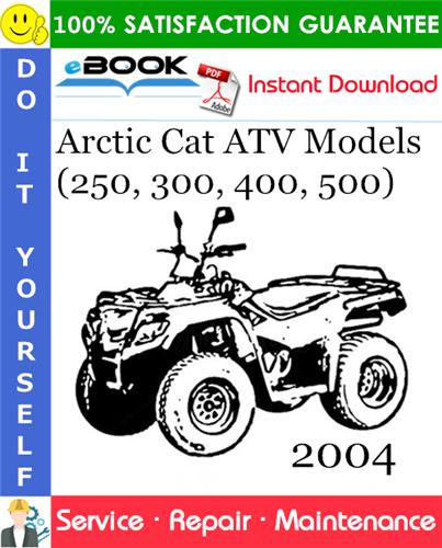 Thumbnail ☆☆ Best ☆☆ 2004 Arctic Cat ATV Models (250, 300, 400, 500) Service Repair Manual