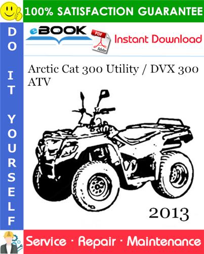 Thumbnail ☆☆ Best ☆☆ 2013 Arctic Cat 300 Utility / DVX 300 ATV Service Repair Manual