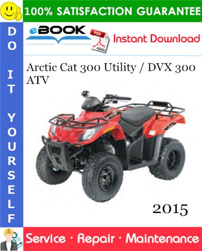 Thumbnail ☆☆ Best ☆☆ 2015 Arctic Cat 300 Utility / DVX 300 ATV Service Repair Manual