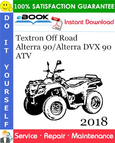 Thumbnail ☆☆ Best ☆☆ 2018 Textron Off Road Alterra 90/Alterra DVX 90 ATV Service Repair Manual