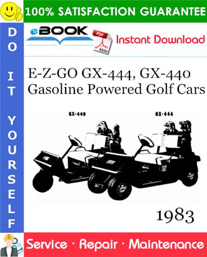 Thumbnail ☆☆ Best ☆☆ E-Z-GO GX-444, GX-440 Gasoline Powered Golf Cars Service Repair Manual - Model Year 1983