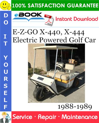 Thumbnail ☆☆ Best ☆☆ E-Z-GO X-440, X-444 Electric Powered Golf Car Service Repair Manual 1988-1989 Download