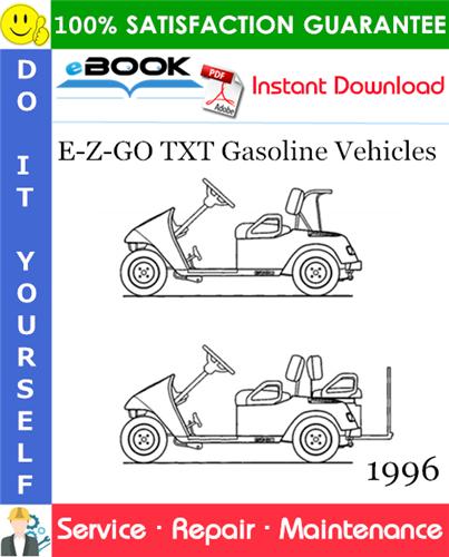 Thumbnail ☆☆ Best ☆☆ E-Z-GO TXT Gasoline Vehicles Service Repair Manual - Model Year 1996