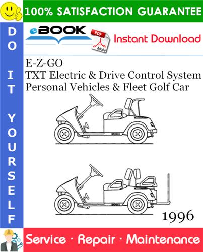 Thumbnail ☆☆ Best ☆☆ E-Z-GO TXT Electric & Drive Control System Personal Vehicles & Fleet Golf Car Service Repair Manual - Model Year 1996