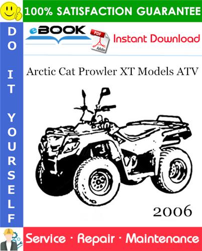 Thumbnail ☆☆ Best ☆☆ 2006 Arctic Cat Prowler XT Models ATV Service Repair Manual