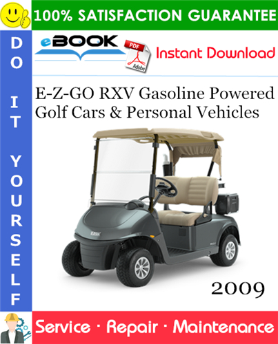 Thumbnail ☆☆ Best ☆☆ E-Z-GO RXV Gasoline Powered Golf Cars & Personal Vehicles Service Repair Manual - Starting Mid-Model Year 2009