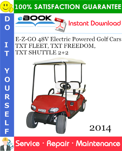Thumbnail ☆☆ Best ☆☆ E-Z-GO 48V Electric Powered Golf Cars (TXT FLEET, TXT FREEDOM, TXT SHUTTLE 2+2) Service Repair Manual - Starting Model Year 2014