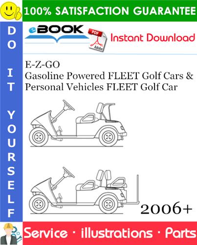 Thumbnail ☆☆ Best ☆☆ E-Z-GO Gasoline Powered FLEET Golf Cars & Personal Vehicles FLEET Golf Car Parts Manual - Starting Model Year 2006+