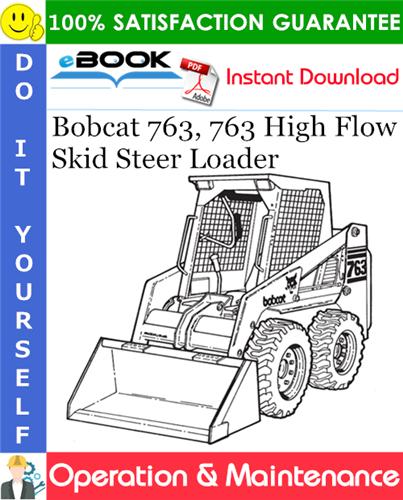Thumbnail ☆☆ Best ☆☆ Bobcat 763, 763 High Flow Skid Steer Loader Operation & Maintenance Manual (S/N 512212001 thru 512235899, S/N 512440000 thru 512441999, S/N 512612000 thru 512613