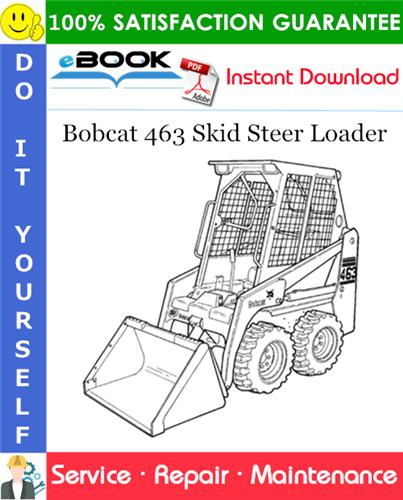 Thumbnail ☆☆ Best ☆☆ Bobcat 463 Skid Steer Loader Service Repair Manual (S/N 538911001 & Above, S/N 539011001 & Above)