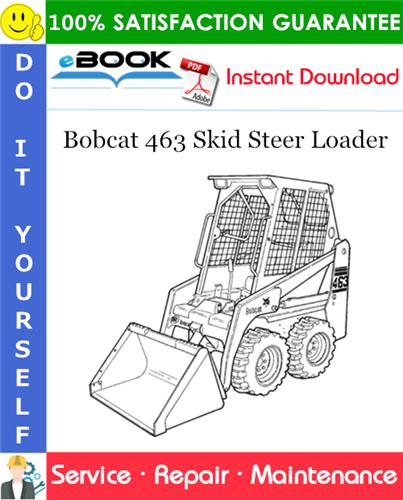Thumbnail ☆☆ Best ☆☆ Bobcat 463 Skid Steer Loader Service Repair Manual (S/N 522211001 & Above, S/N 522111001 & Above)