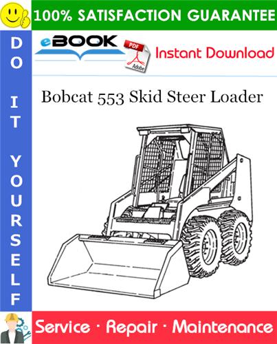 Thumbnail ☆☆ Best ☆☆ Bobcat 553 Skid Steer Loader Service Repair Manual (S/N 513011001 & Above, Europe Only  S/N 513031001 & Above)