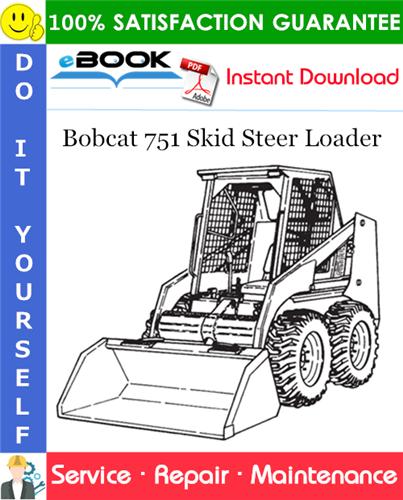 Thumbnail ☆☆ Best ☆☆ Bobcat 751 Skid Steer Loader Service Repair Manual (S/N 514711001 & Above, S/N 514911001 & Above)