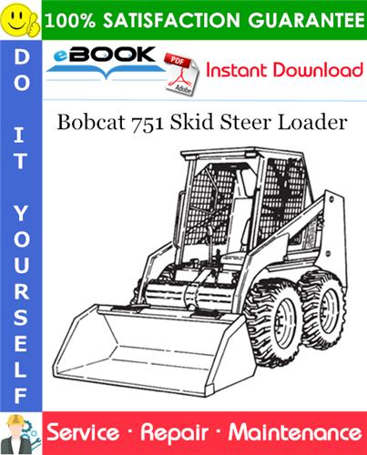 Thumbnail ☆☆ Best ☆☆ Bobcat 751 Skid Steer Loader Service Repair Manual (S/N 515711001515729999, S/N 515611001515619999)