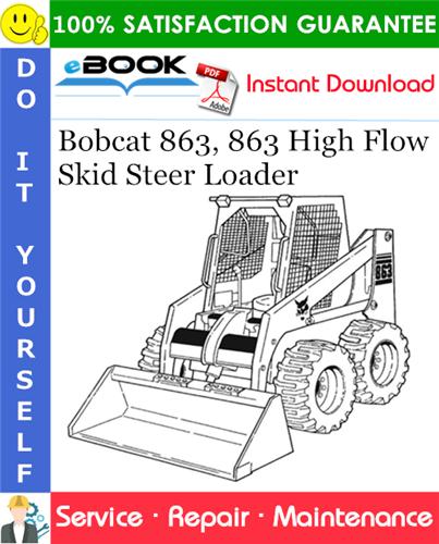 Thumbnail ☆☆ Best ☆☆ Bobcat 863, 863 High Flow Skid Steer Loader Service Repair Manual (S/N 514411001514424999, S/N 514511001514524999, S/N 514611001514624999)
