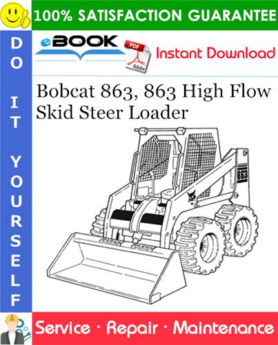 Thumbnail ☆☆ Best ☆☆ Bobcat 863, 863 High Flow Skid Steer Loader Service Repair Manual (S/N 514425001 & Above, S/N 514525001 & Above, S/N 514625001 & Above)