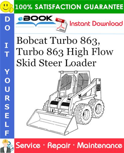 Thumbnail ☆☆ Best ☆☆ Bobcat Turbo 863, Turbo 863 High Flow Skid Steer Loader Service Repair Manual (S/N 514440001 & Above, S/N 514540001 & Above, S/N 514640001 & Above)
