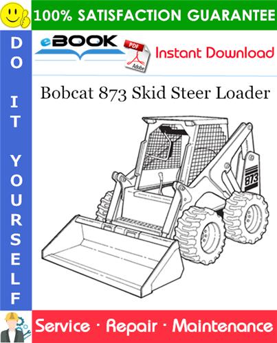 Thumbnail ☆☆ Best ☆☆ Bobcat 873 Skid Steer Loader Service Repair Manual (S/N 514114999 & Below, S/N 514212999 & Below)
