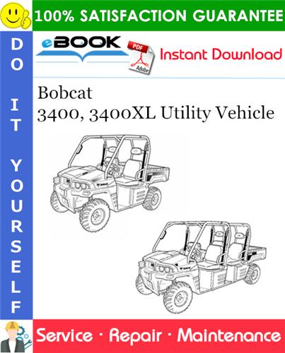 Thumbnail ☆☆ Best ☆☆ Bobcat 3400, 3400XL Utility Vehicle Service Repair Manual (S/N AJNT11001 & Above, S/N AJNV11001 & Above)