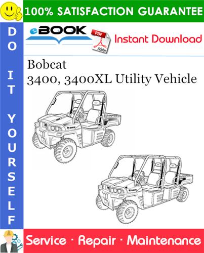 Thumbnail ☆☆ Best ☆☆ Bobcat 3400, 3400XL Utility Vehicle Service Repair Manual (S/N AJNU11001 & Above, S/N AJNW11001 & Above)
