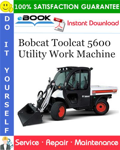 Thumbnail ☆☆ Best ☆☆ Bobcat Toolcat 5600 Utility Work Machine Service Repair Manual (S/N 520511001 & Above)