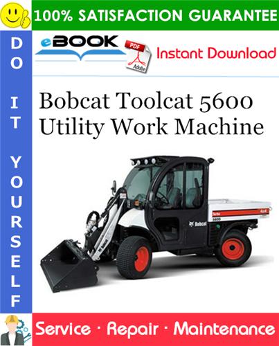 Thumbnail ☆☆ Best ☆☆ Bobcat Toolcat 5600 Utility Work Machine Service Repair Manual (S/N 424711001 & Above, S/N 424811001 & Above)