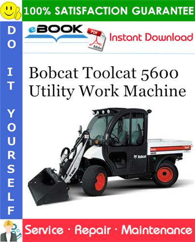 Thumbnail ☆☆ Best ☆☆ Bobcat Toolcat 5600 Utility Work Machine Service Repair Manual (S/N A00211001 & Above, S/N A00311001 & Above)
