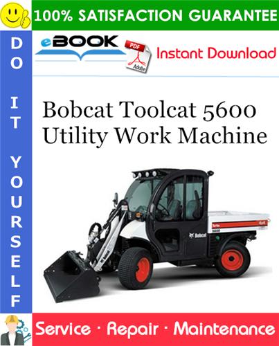 Thumbnail ☆☆ Best ☆☆ Bobcat Toolcat 5600 Utility Work Machine Service Repair Manual (S/N A94Y11001 & Above)