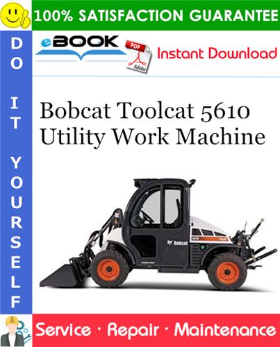 Thumbnail ☆☆ Best ☆☆ Bobcat Toolcat 5610 Utility Work Machine Service Repair Manual (S/N A7Y711001 & Above)
