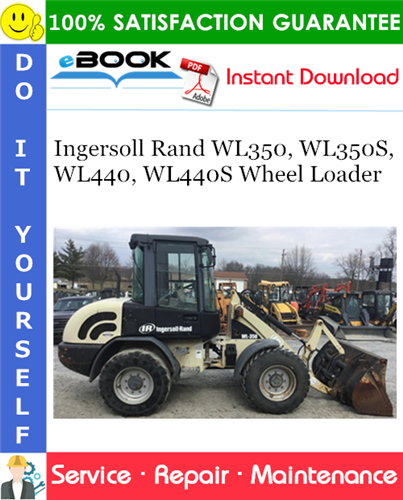 Thumbnail ☆☆ Best ☆☆ Ingersoll Rand WL350, WL350S, WL440, WL440S Wheel Loader Service Repair Manual