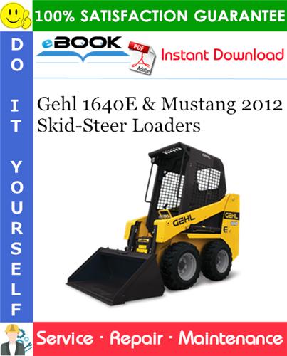 Thumbnail ☆☆ Best ☆☆ Gehl 1640E & Mustang 2012 Skid-Steer Loaders Service Repair Manual