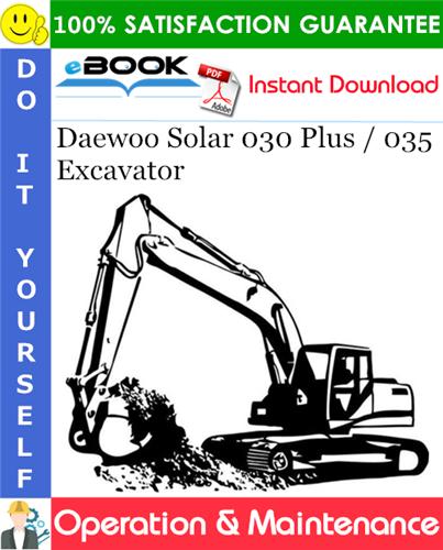 Thumbnail ☆☆ Best ☆☆ Daewoo Solar 030 Plus / 035 Excavator Operation & Maintenance Manual