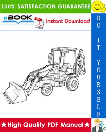 Thumbnail ☆☆ Best ☆☆ Bobcat B100 B-Series Loader Backhoe Operation & Maintenance Manual