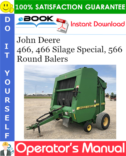 Thumbnail John Deere 466, 466 Silage Special, 566 Round Balers Operator's Manual