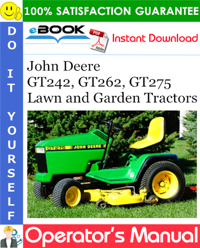 Thumbnail John Deere GT242, GT262, GT275 Lawn and Garden Tractors Operator's Manual (North American Version) (Serial No. 010001-)
