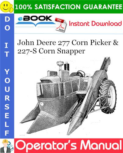 Thumbnail ☆☆ Best ☆☆ John Deere 277 Corn Picker and 227-S Corn Snapper Operators Manual (Serial No.277-55000)
