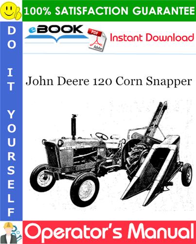 Thumbnail ☆☆ Best ☆☆ John Deere 120 Corn Snapper Operators Manual